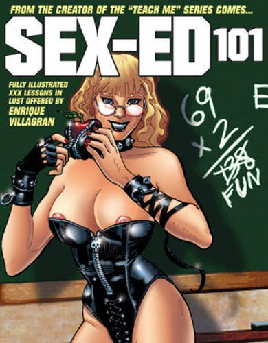 9780865622111: Sex Ed 101: Fully Illustrated XXX Lessons in Lust Offered by Enrique Villagran