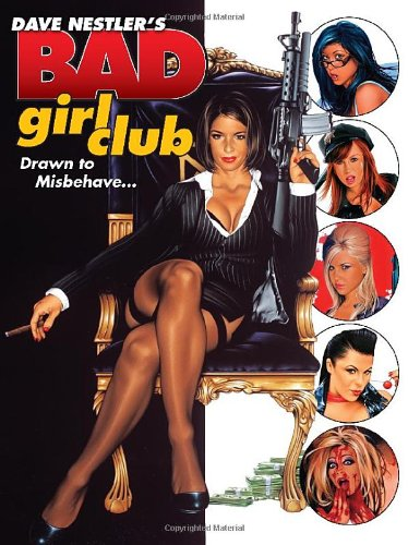 9780865622272: Dave Nestler's Bad Girl Club: Drawn to Misbehave