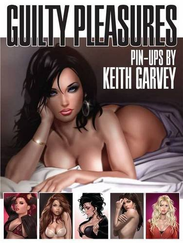 9780865622449: Guilty Pleasures: Pin-Ups by Keith Garvey