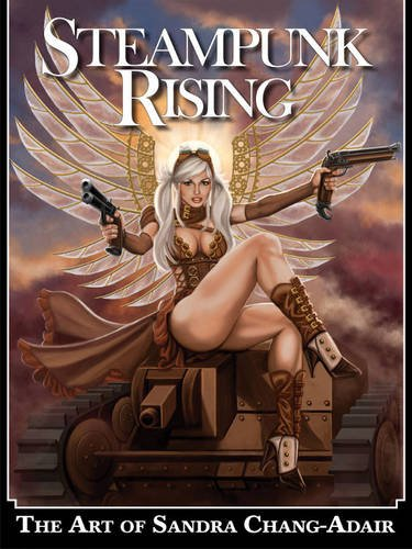 9780865622470: Steampunk Rising: The Art of Sandra Chang-Adair