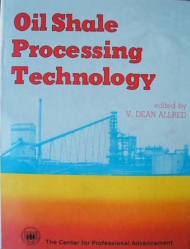Oil shale processing technology: V. Dean Allred