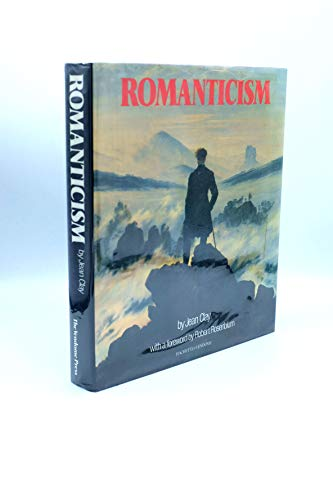 ROMANTICISM: Clay, Jean; foreword by Robert Rosenblum