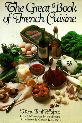THE GREAT BOOK OF FRENCH CUISINE Over: Pellaprat, Henri Paul;
