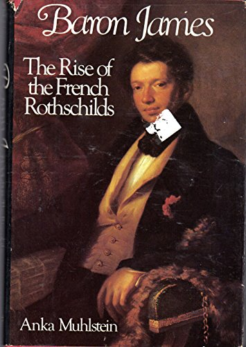9780865650282: Baron James: The Rise of the French Rothschilds