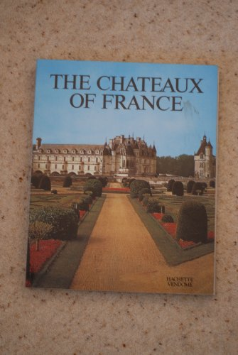 9780865650367: The Chateaux of France