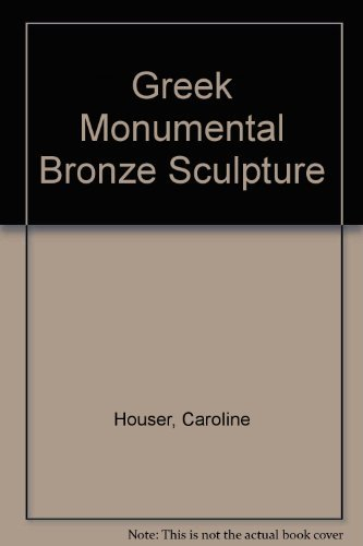 9780865650374: Greek Monumental Bronze Sculpture