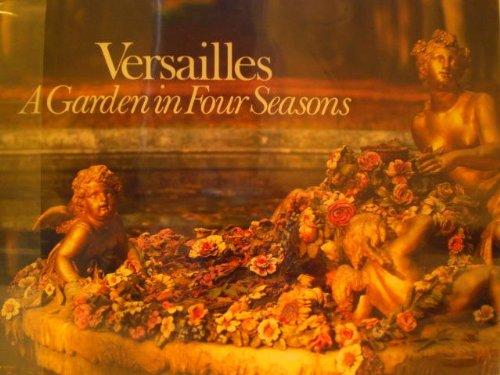 9780865650398: Versailles, a garden in four seasons