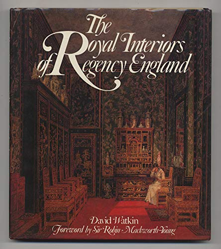 9780865650480: The Royal Interiors of Regency England