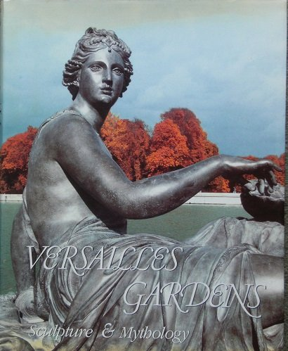 9780865650527: Versailles Gardens: Sculpture and Mythology (English and French Edition)