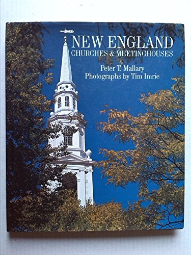 NEW ENGLAND CHURCHES & MEETINGHOUSES, 1680-1830: Mallary, Peter T.