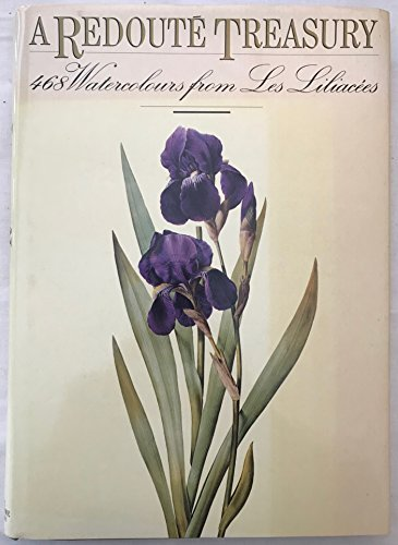 9780865650671: A Redoute Treasury: 468 Watercolours from Les Liliacees of Pierre-Joseph Redoute