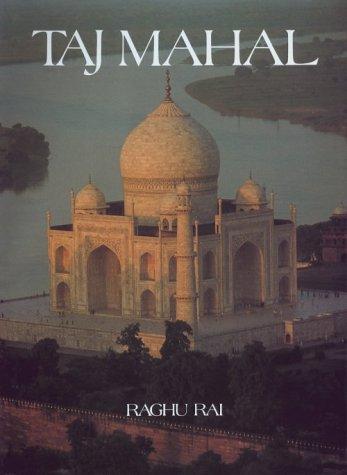 Taj Mahal: Raghu Rai, Usha Rai, Raghu Rai,