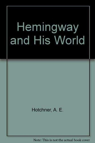 9780865650824: Hemingway and His World