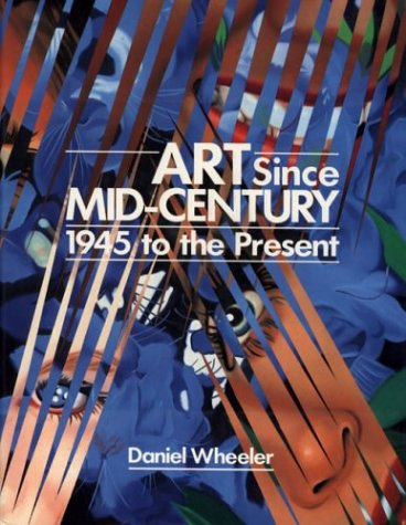 9780865650831: Art Since Mid-Century: 1945 to the Present