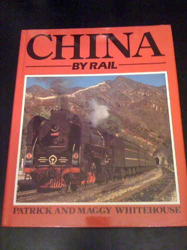 9780865650909: China by Rail