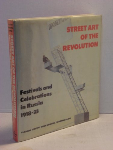 9780865651173: Street Art of the Revolution: Festivals and Celebrations in Russia 1918-33