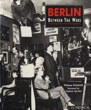 Berlin Between the Wars (0865651264) by Thomas Friedrich
