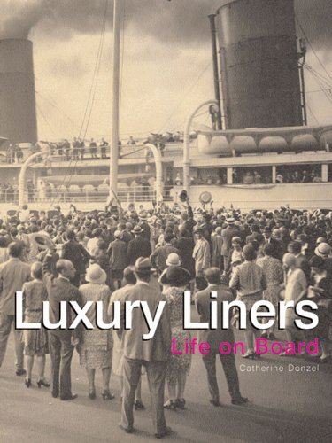 Luxury Liners : Life on Board: Donzel, Catherine