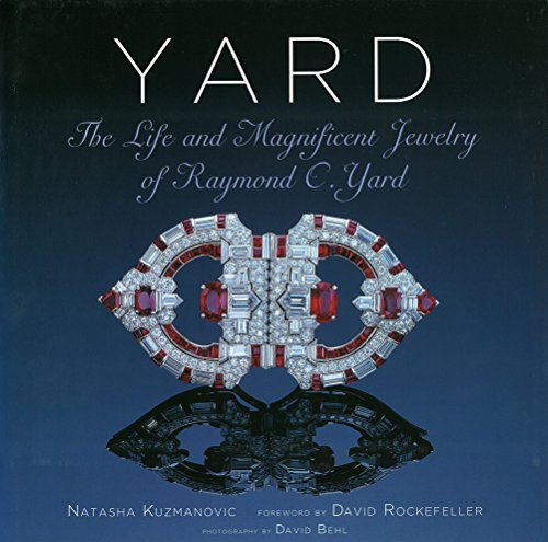 9780865651852: Yard: The Life and Magnificent Jewelry of Raymond C. Yard