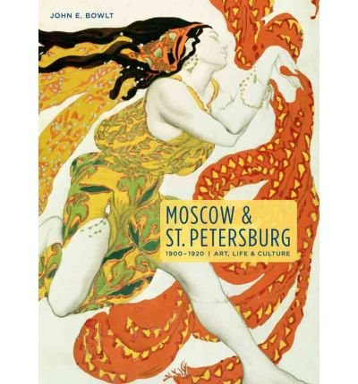 9780865651913: Moscow and St. Petersburg 1900-1920: Art, Life and Culture of the Russian Silver Age