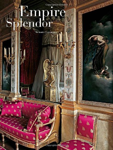 Empire Splendor: French Taste in the Age of Napoleon (Hardback): Carter Ratcliff