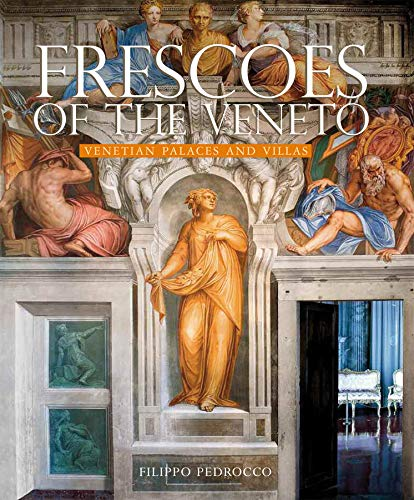 9780865651999: Frescoes of the Veneto: Venetian Palaces and Villas