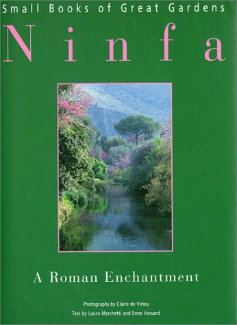9780865652057: Ninfa: A Roman Enchantment (Small Books of Great Gardens)