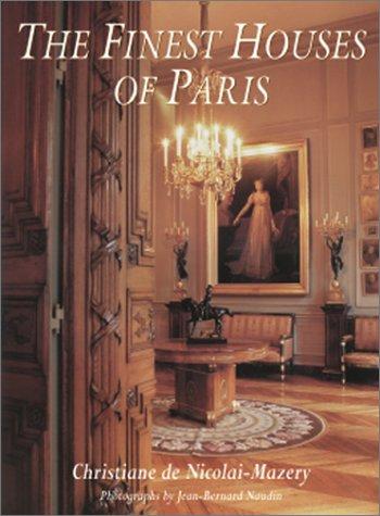 The Finest Houses Of Paris: Christiane de Nicolay-Mazery;
