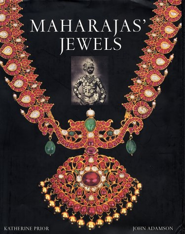 Maharajas' Jewels: Prior, Katherine; Adamson, John