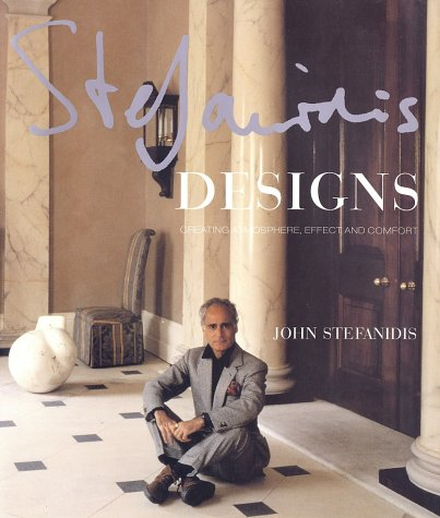 9780865652231: Stefanidis Designs: Creating Atmosphere, Effect and Comfort