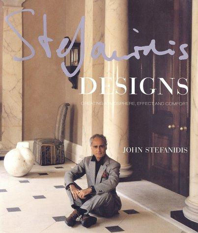 9780865652231: Stefanidis Designs: Creating Atmosphere, Effect and Comfort