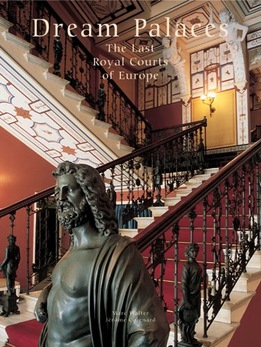 9780865652286: Dream Palaces: The Last Royal Courts of Europe
