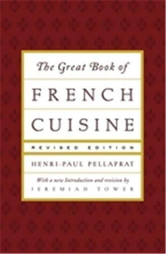 9780865652316: The Great Book of French Cuisine: Revised Edition