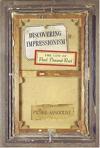 9780865652415: Discovering Impressionism: The Life of Paul Durand-Ruel (Mark Magowan Books)