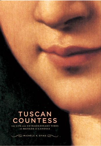 9780865652422: Tuscan Countess: The Life and Extraordinary Times of Matilda of Canossa (Mark Magowan Books)