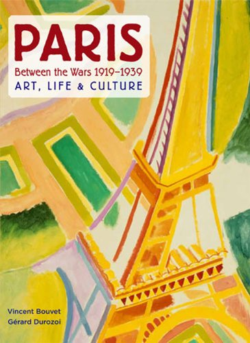 Paris 1919-1939: Art, Life & Culture.: Durozoi, Gérard