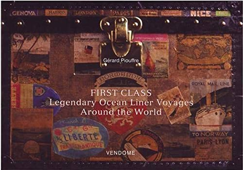 First Class - Legendary Ocean Liner Voyages Around the World