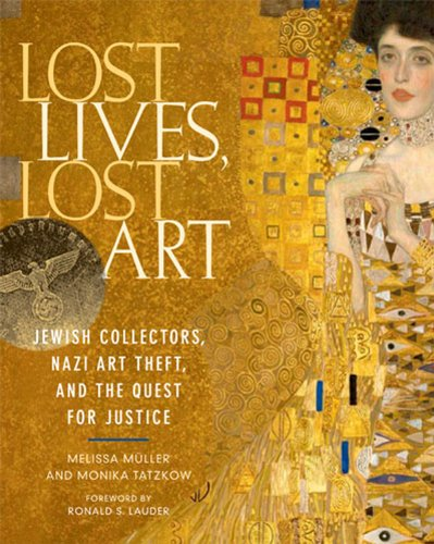 9780865652637: Lost Lives, Lost Art: Jewish Collectors, Nazi Art Theft, and the Quest for Justice