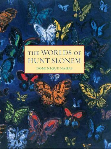 The Worlds of Hunt Slonem (Hardback): Dominique Nahas
