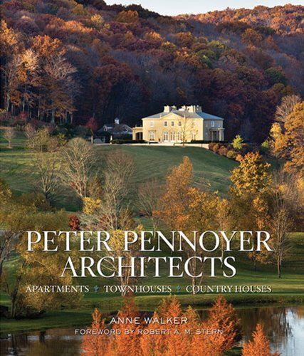 Peter Pennoyer Architects: Apartments, Townhouses, Country Houses: Peter Pennoyer; Anne Walker; ...