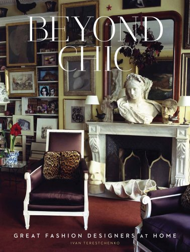 9780865652873: Beyond Chic: Great Fashion Designers at Home