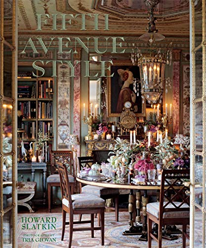Fifth Avenue Style: A Designer's New York Apartment (Hardcover): Howard S. Slatkin