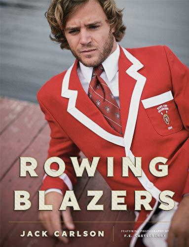 Rowing Blazers: Jack Carlson, F E Castleberry,