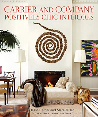 9780865653207: Carrier and Company: Positively Chic Interiors