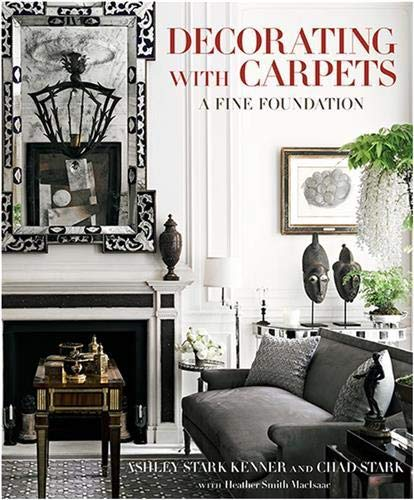Decorating with Carpets: A Fine Foundation (Hardcover): Heather Smith MacIsaac