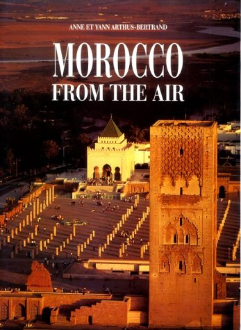 Morocco From The Air: Anne Arthus-Bertrand
