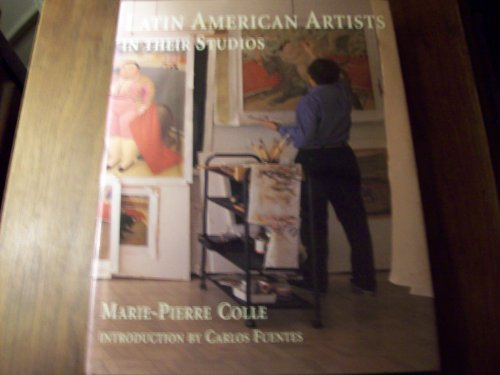 Latin American Artists in Their Studios (0865659575) by Colle, Marie-Pierre