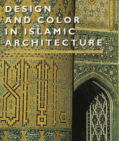 Design and Color in Islamic Architecture: Eight Centuries of the Tile-Maker's Art