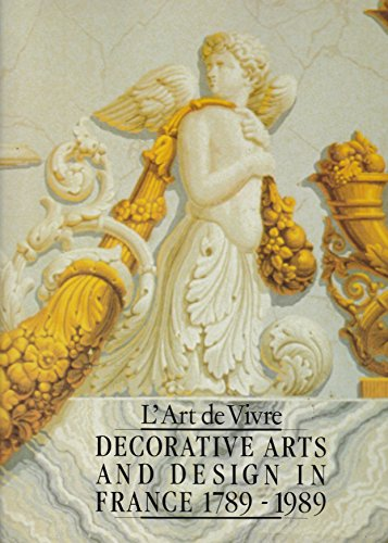 L'Art De Vivre: Decorative Arts and Design in France 1789-1989.: Yvonne Brunhammer, Catherine ...