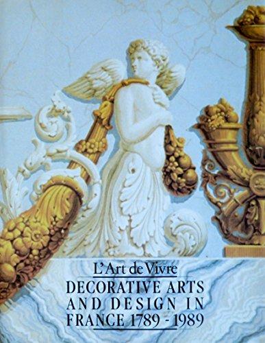 9780865659766: L'Art De Vivre : Decorative Arts and Design in France 1789-1989